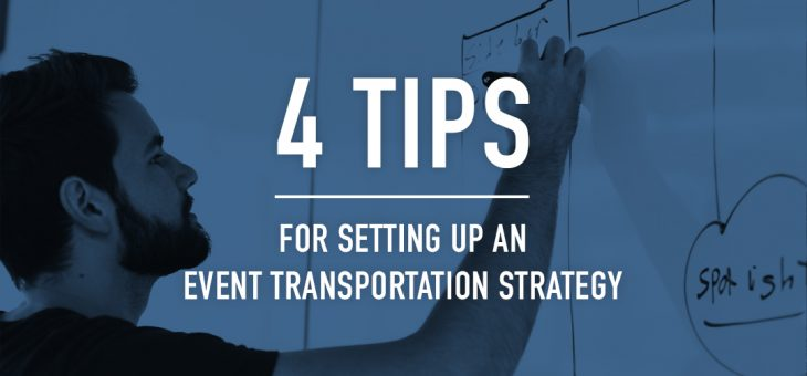 4 Tips For Setting Up An Event Transportation Strategy